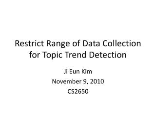 Restrict Range of Data Collection for Topic Trend Detection