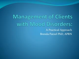 Management of Clients with Mood Disorders: