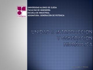 UNIDAD I: Introducción y generación hidráulica