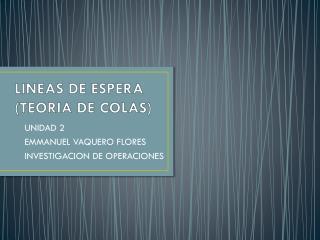 LINEAS DE ESPERA (TEORIA DE COLAS)
