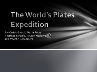 The World's Plates Expedition