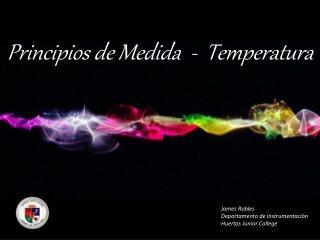 Principios  de  Medida   -   Temperatura