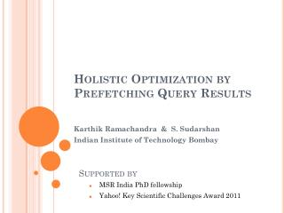 Holistic Optimization by Prefetching Query Results