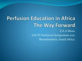 Perfusion Education in Africa The Way Forward