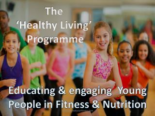 The  �Healthy Living�  Programme