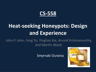 Heat-seeking Honeypots: Design and Experience