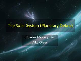 The Solar System (Planetary Debris)