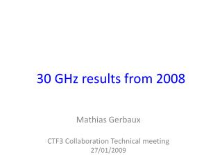 Mathias Gerbaux CTF3 Collaboration Technical meeting 27/01/2009