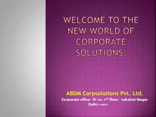 Welcome to the New World of Corporate Solutions.