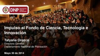 Impulso al Fondo de Ciencia, Tecnolog�a e Innovaci�n