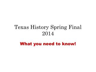 Texas History Spring Final 2014