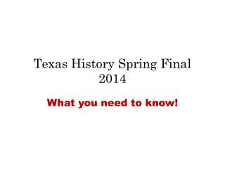 Texas History Spring Final 2014