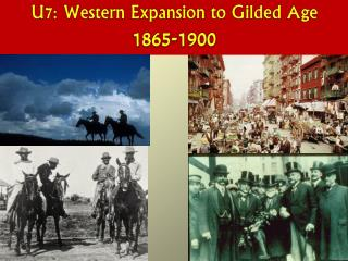 U7: Western Expansion to Gilded Age 1865-1900