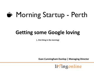 Getting some Google loving (…first thing in the morning)