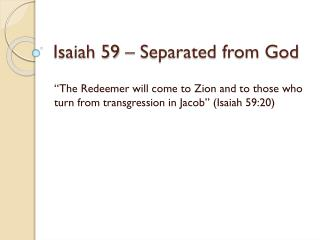 Isaiah 59 � Separated from God