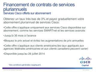 Financement de contrats de services pluriannuels  Services Cisco offerts sur abonnement