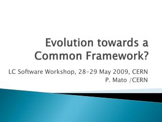 Evolution towards a Common  Framework?