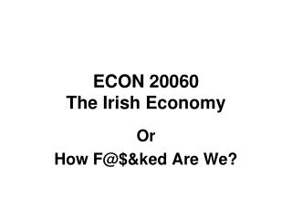 ECON 20060 The Irish Economy