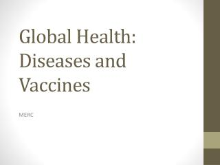 Global Health: Diseases and Vaccines
