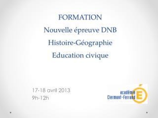 FORMATION Nouvelle épreuve DNB Histoire-Géographie Education civique