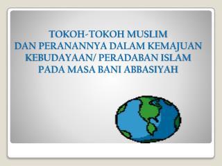 Standar Kompetensi Memahami perkembangan  Islam  pada masa Bani Abbasiyah . Kompetensi Dasar