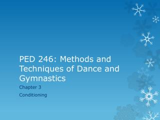 PED 246: Methods and Techniques of Dance and Gymnastics