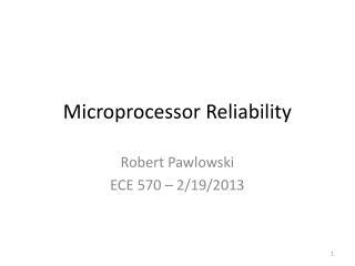 Microprocessor Reliability