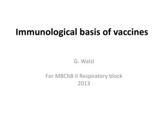 Immunological basis of vaccines