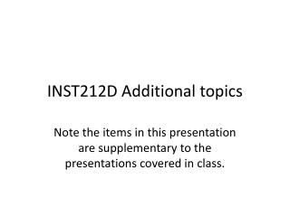 INST212D Additional topics