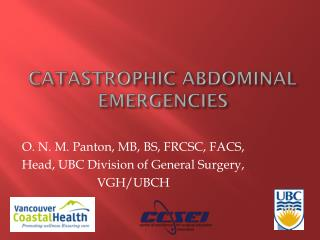 CATASTROPHIC ABDOMINAL EMERGENCIES