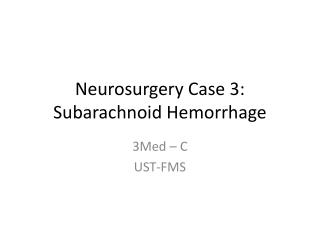 Neurosurgery Case 3: Subarachnoid Hemorrhage