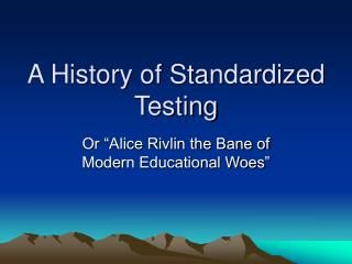 A History of Standardized Testing
