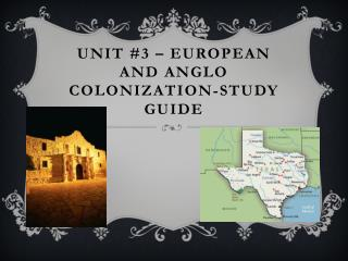 Unit #3 � European and Anglo Colonization-Study  Guide