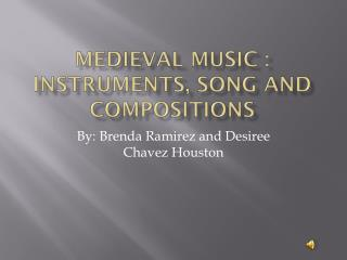 Medieval Music : Instruments, Song and Compositions