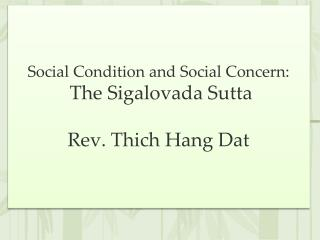 Social Condition and Social Concern:  The  Sigalovada Sutta Rev.  Thich  Hang  Dat