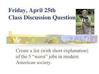 Friday, April 25th Class Discussion Question