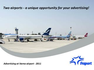 Two airports - a unique opportunity for your  advertising !