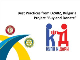 "Best Practices from D2482, Bulgaria Project ""Buy and Donate"""