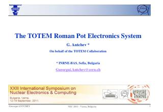 The TOTEM Roman Pot Electronics System G. Antchev *   On behalf of the TOTEM Collaboration