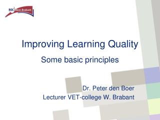 Improving  Learning  Quality Some  basic  principles