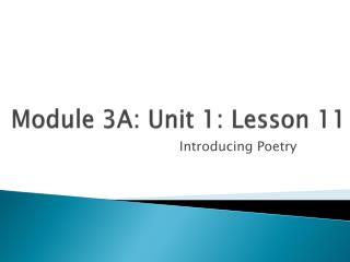 Module 3A: Unit 1: Lesson  11