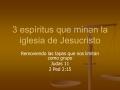 3 esp ritus que minan la iglesia de Jesucristo
