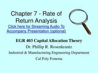 Chapter 7 - Rate of Return Analysis  Click here for Streaming Audio To Accompany Presentation optional