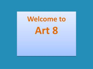 Welcome to  Art  8