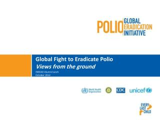 Global Fight to Eradicate Polio Views from the ground
