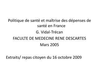 Politique de santé et maîtrise des dépenses de santé en France G. Vidal- Trécan