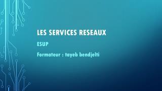 LES SERVICES RESEAUX