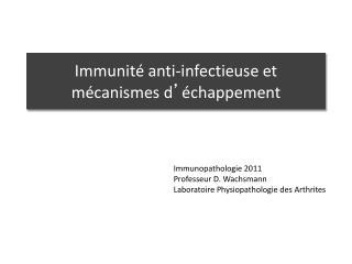 Immunité anti-infectieuse et mécanismes d ' échappement