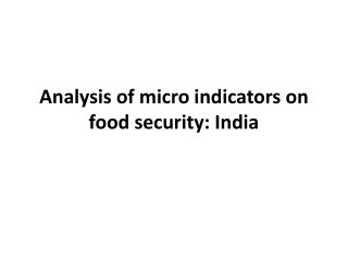 Analysis of micro indicators on food security: India