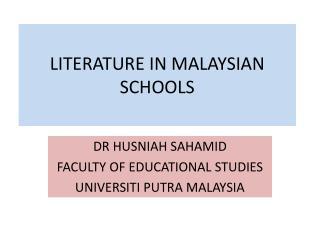 LITERATURE IN MALAYSIAN SCHOOLS